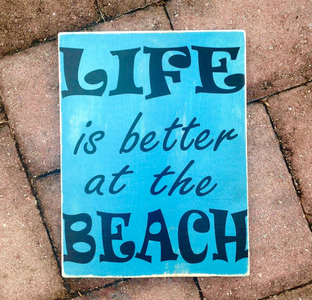 8x10 Life is better at the Beach Wood Cottage Sign