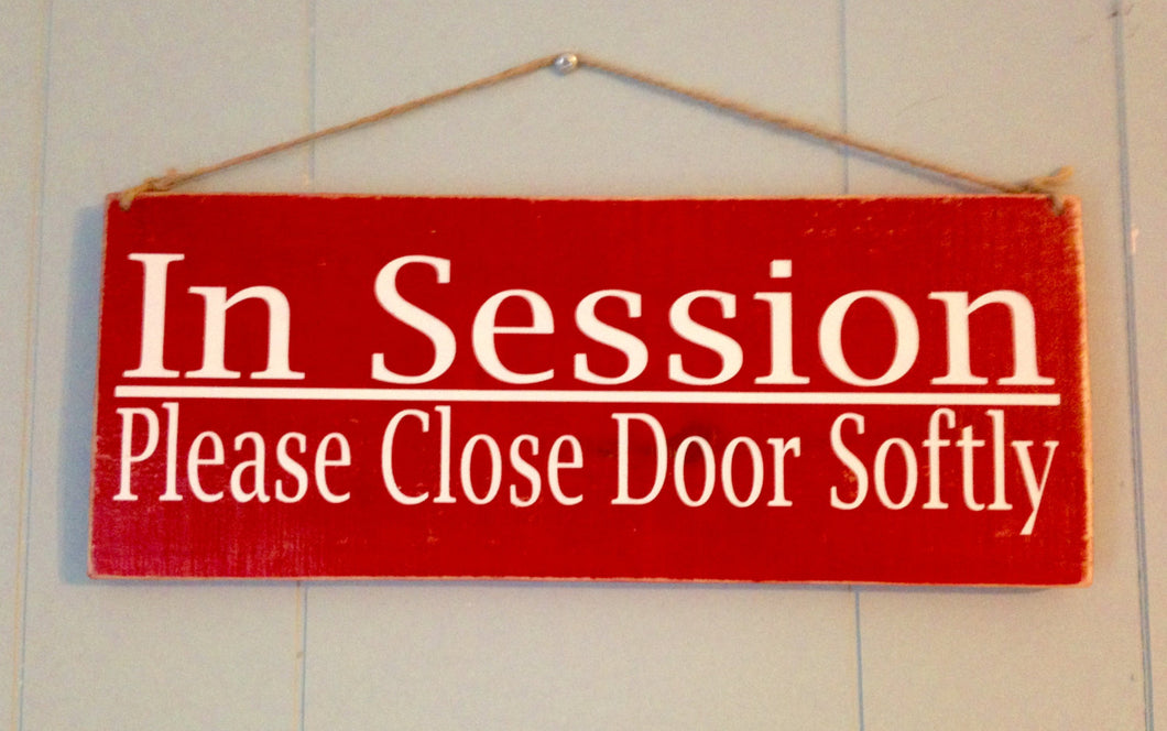 12x4 In Session Please Close Door Wood Business Sign