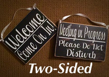 Load image into Gallery viewer, 8x6 Meeting in progress Welcome Wood Sign