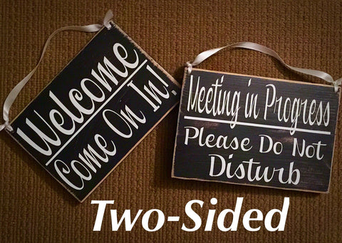 8x6 Meeting in progress Welcome Wood Sign