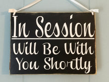 Load image into Gallery viewer, 8x6 Welcome In Session Wood Sign
