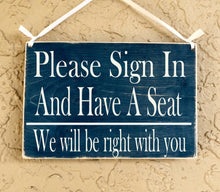 Load image into Gallery viewer, 10x8 Please Sign In and Have A Seat Wood Business Hall Sign