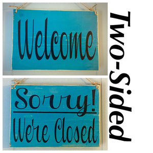 8x6 Two Sided Welcome Sorry Closed Wood Sign