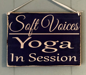 8x6 Soft Voices Yoga In Session Wood Sign