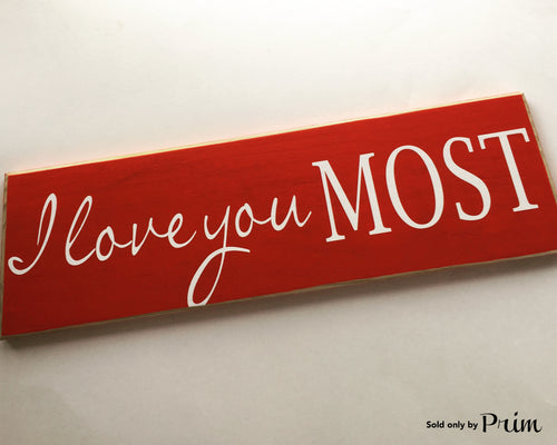 18x6 I Love You Most Wood Wedding Family Sign