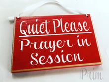 Load image into Gallery viewer, 8x6 Quiet Please Prayer In Session Please Do Nit Disturb Wood Sign