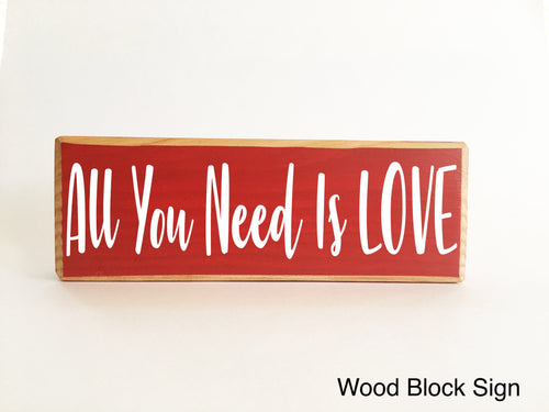 10x4 All You Need Is Love Wooden Block Sign