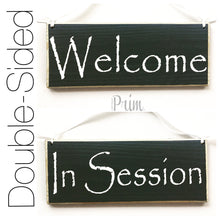 Load image into Gallery viewer, 10x4 Welcome In Session Double Sided Wooden Business Office Sign
