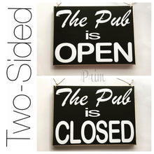 Load image into Gallery viewer, 10x8 The Pub Double-Sided Wood Open Closed Sign