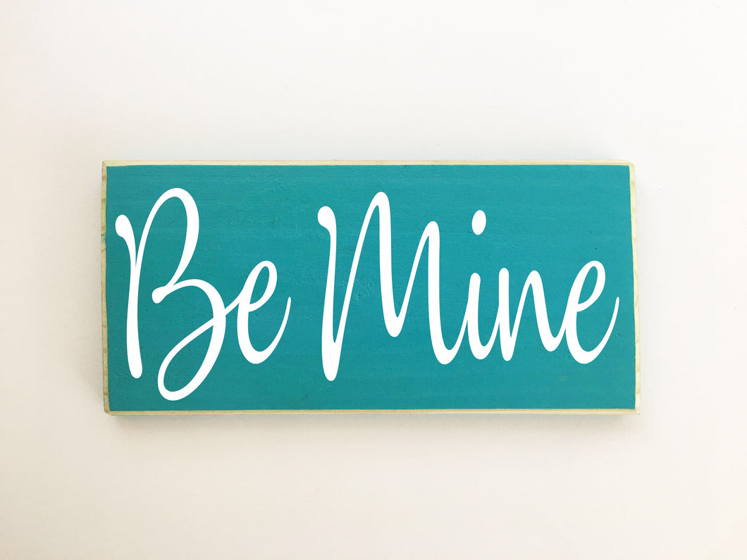 12x6 Be Mine Wood Love Wedding Sign