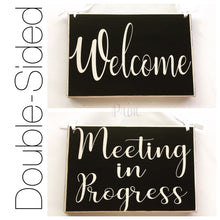 Load image into Gallery viewer, 8x6 Welcome Meeting In Progress Session Please Do Not Disturb Wood Sign