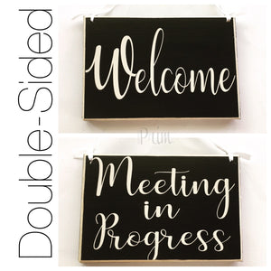 8x6 Welcome Meeting In Progress Session Please Do Not Disturb Wood Sign