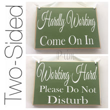 Load image into Gallery viewer, 8x6 Working Hard Hardly Working Wood Sign