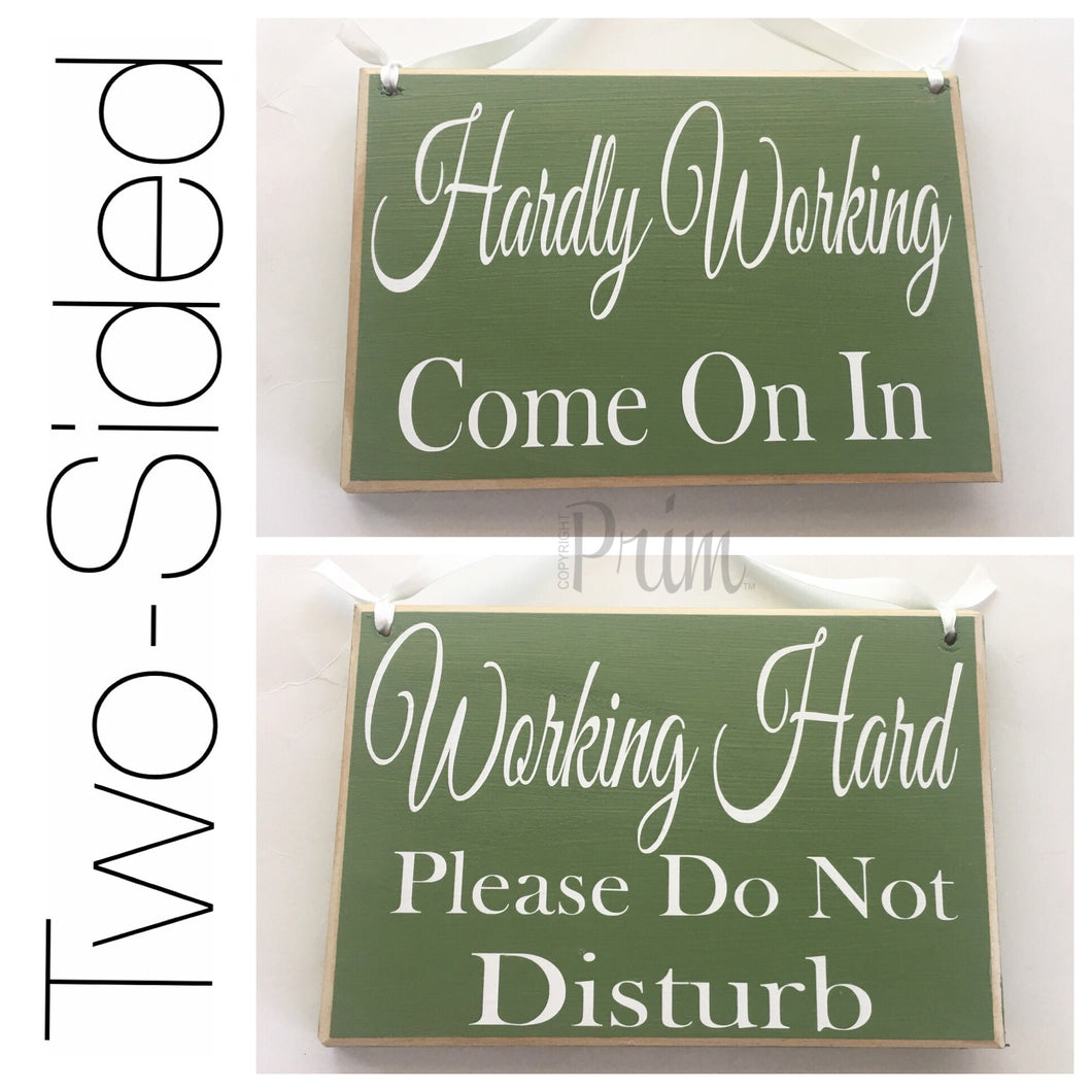 8x6 Working Hard Hardly Working Wood Sign