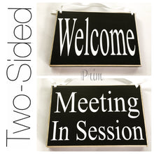 Load image into Gallery viewer, 8x6 Meeting In Session Welcome Wood Sign