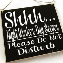 Load image into Gallery viewer, 8x8 Shhh Day Sleeper Night Worker Shift Wood Sign