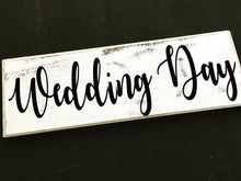 Load image into Gallery viewer, 16x8 Wedding Day Wood Ceremony Bride Groom Sign