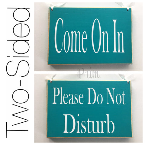 8x6 Two Sided Come On In Please Do Not Disturb Wood Sign