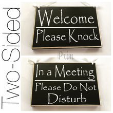 Load image into Gallery viewer, 8x6 Welcome Please Knock In A Meeting Wood Sign