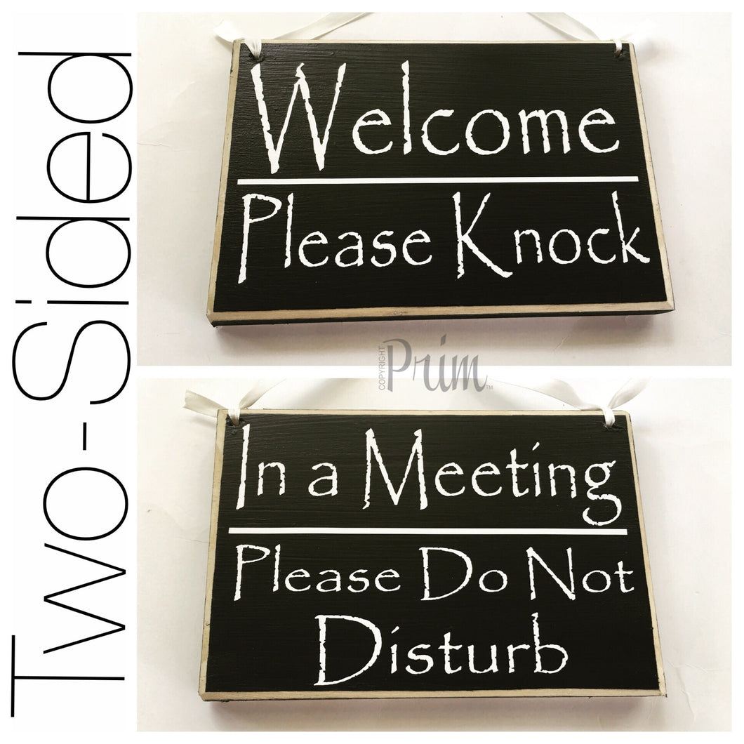 8x6 Welcome Please Knock In A Meeting Wood Sign
