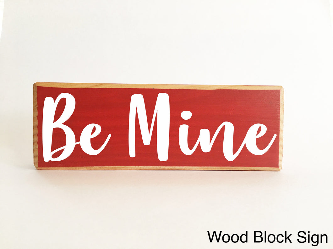 10x4 Be Mine Wooden Block Sign