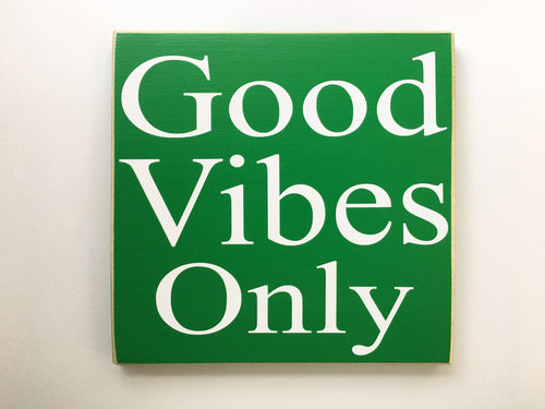12x12 Good Vibes Only Wood Be Nice Sign