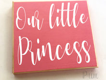 Load image into Gallery viewer, Our Little Princess Baby Nursery Girls Room Custom Wood Sign