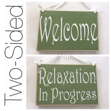Load image into Gallery viewer, 8x6 Welcome Relaxation In Progress Two Sided Wood Sign