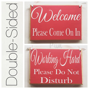 8x6 Double Sided Welcome Working Hard Wood Sign