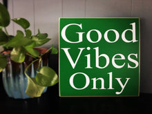 Load image into Gallery viewer, 12x12 Good Vibes Only Wood Be Nice Sign