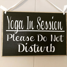 Load image into Gallery viewer, 8x6 Yoga In Session Wood Sign