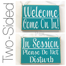 Load image into Gallery viewer, 8x6 In Session Please Do Not Disturb Welcome Come on in (Choose Color) Spa Salon Wood Open Closed Custom Sign Office Door Hanger