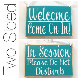 8x6 In Session Please Do Not Disturb Welcome Come on in (Choose Color) Spa Salon Wood Open Closed Custom Sign Office Door Hanger