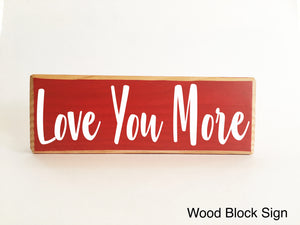 10x4 Love You More Custom Wooden Block Sign