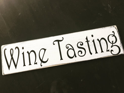 14x4 Wine Tasting Wood Happy Hour Kitchen Sign
