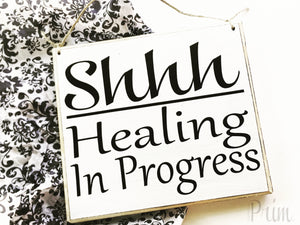 8x8 Shhh... Healing In Progress Session Please Be Quiet Wood Sign