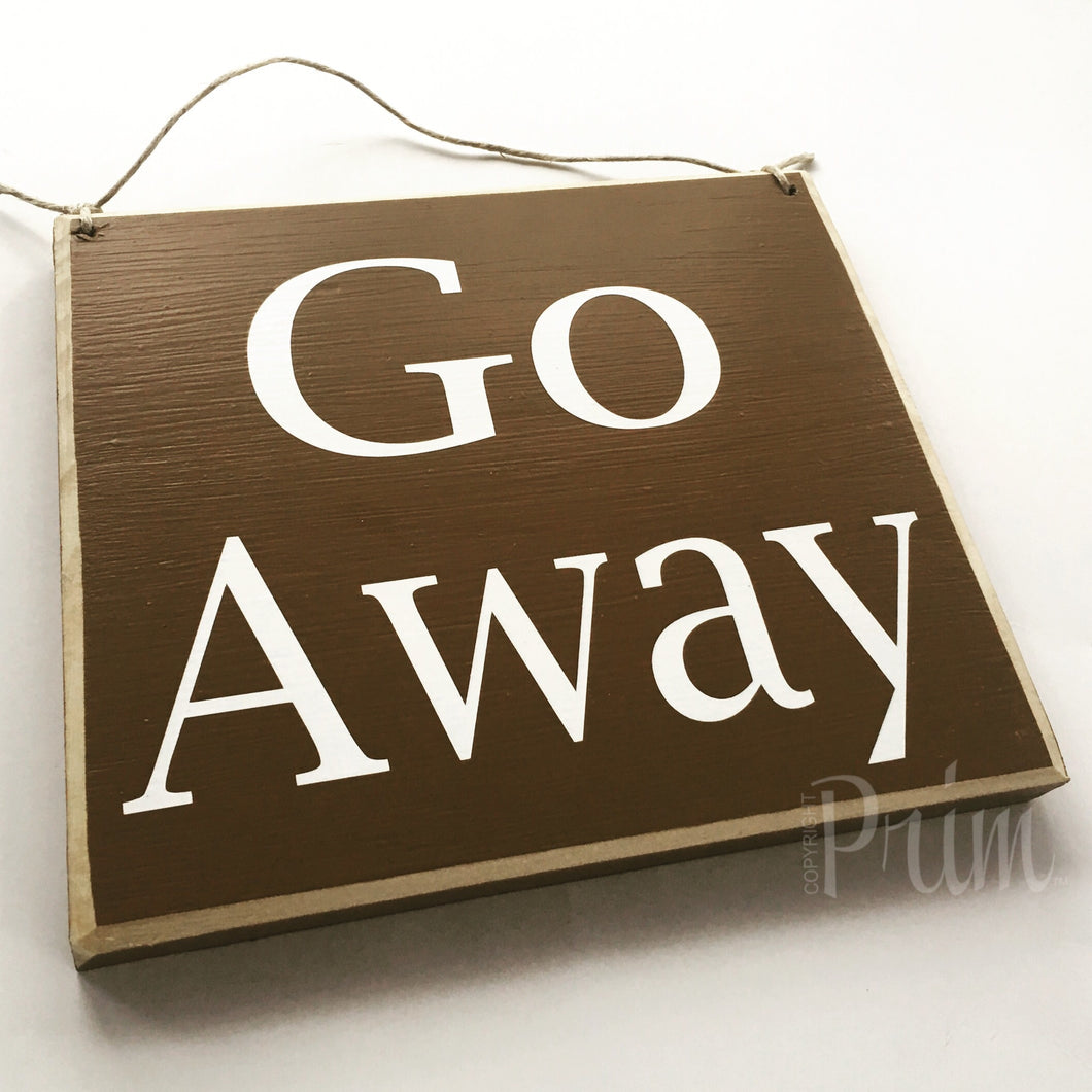 8x8 Go Away Wood Sign
