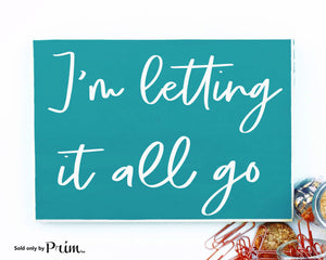 I'm Letting It All Go Custom Wood Sign Motivational Inspirational This Too Shall Pass Moving On Let It Be Quote Wall Home Decor Plaque