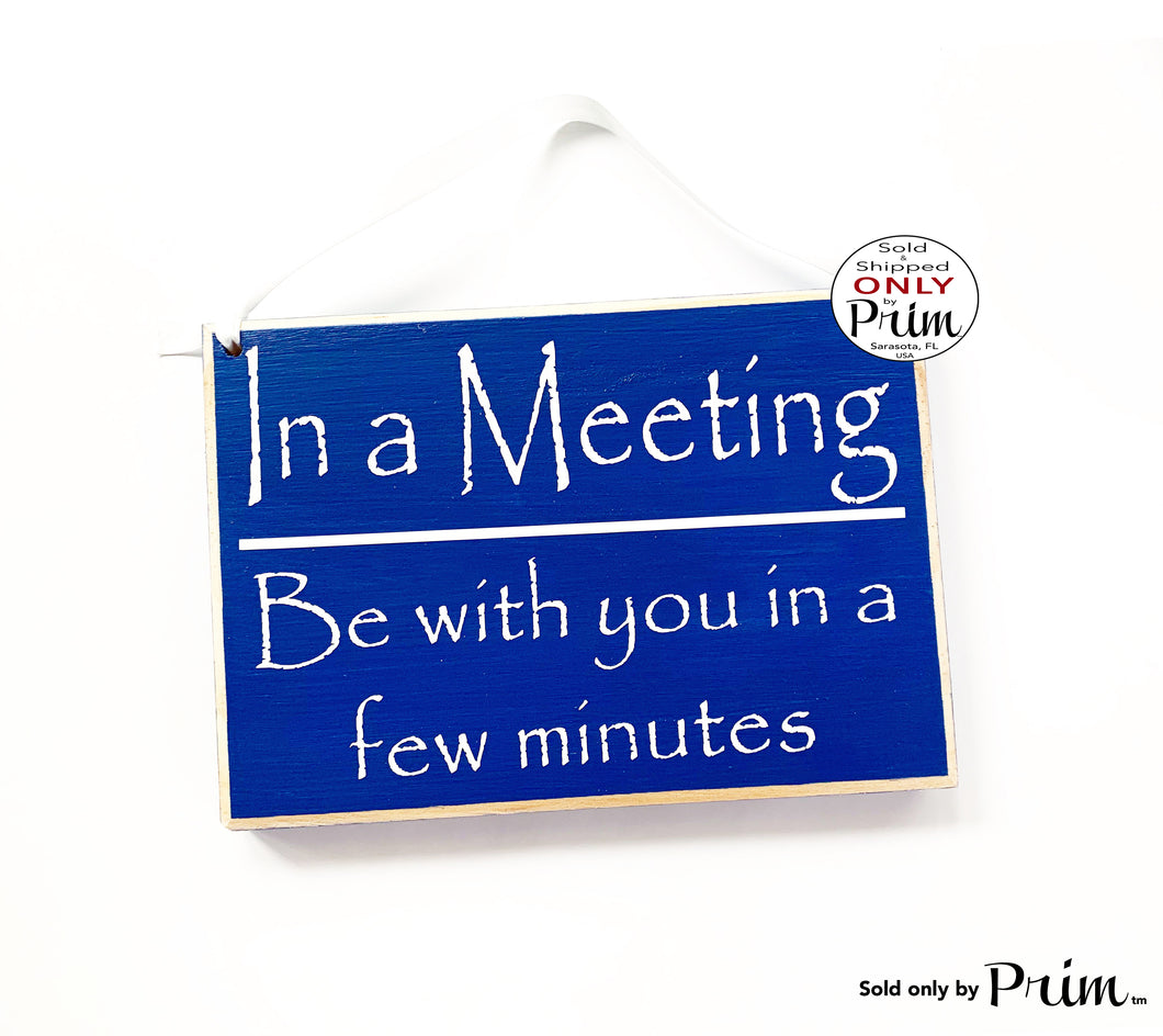 8x6 In a Meeting Be With You In A Few Minutes Custom Wood Sign Please Do Not Disturb Office Conference Door Progress Session Door Plaque