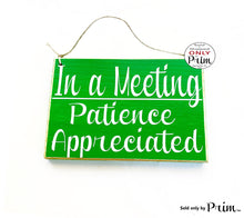Load image into Gallery viewer, 8x6 In a Meeting Patience Appreciated Custom Wood Sign In Progress Session Please Do Not Disturb Unavailable Business Corporate Plaque