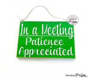 8x6 In a Meeting Patience Appreciated Custom Wood Sign In Progress Session Please Do Not Disturb Unavailable Business Corporate Plaque