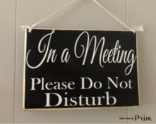 Load image into Gallery viewer, 8x6  In A Meeting Please Do Not Disturb Wood Business In Progress Sign