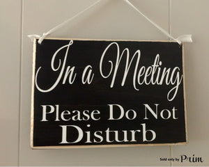 8x6  In A Meeting Please Do Not Disturb Wood Business In Progress Sign