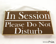 Load image into Gallery viewer, 8x6 In Session Please Do Not Disturb Wood Sign
