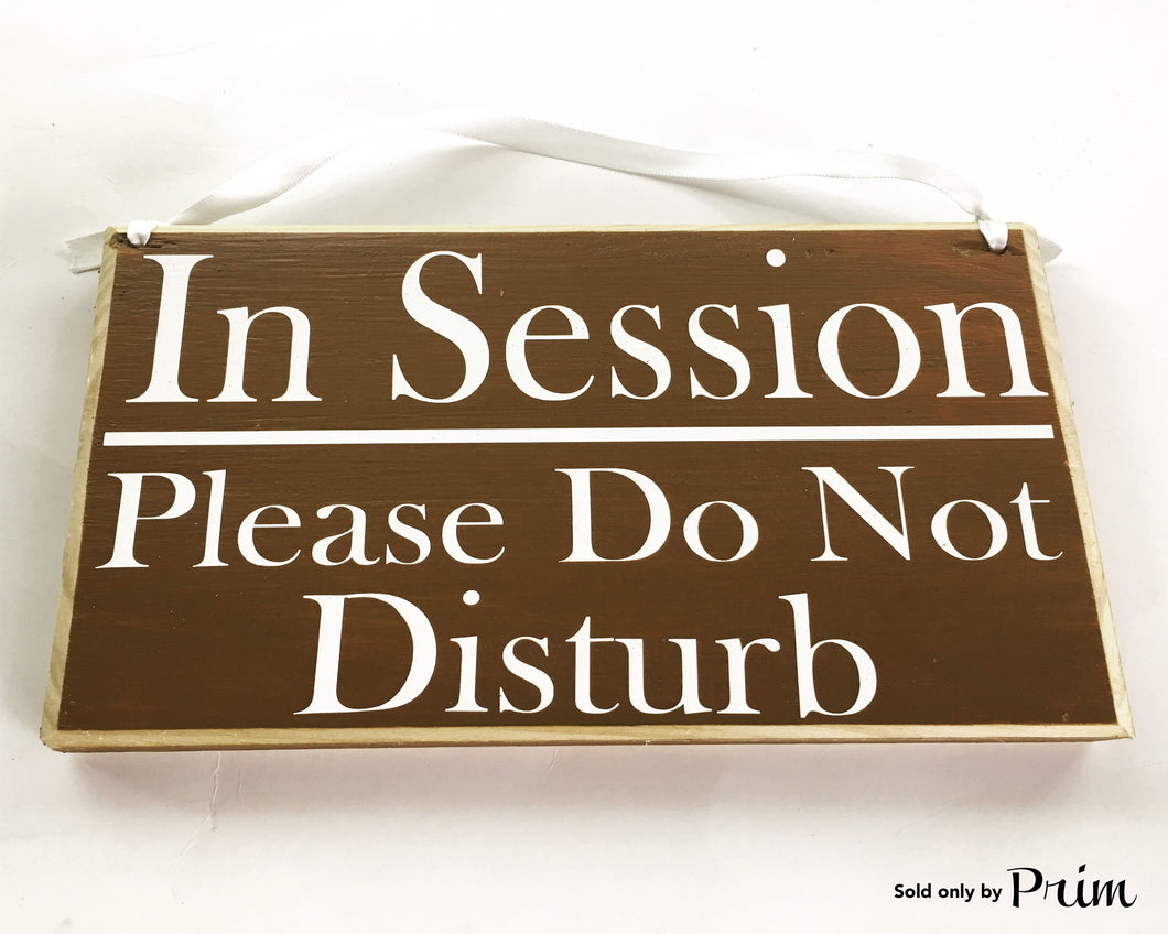 8x6 In Session Please Do Not Disturb Wood Sign