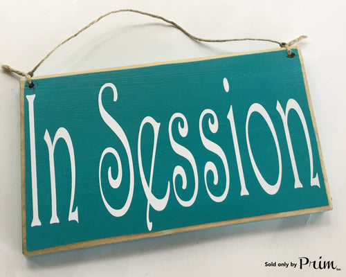 10x6 In Session Custom Wood Sign Please Do Not Disturb Salon Spa Meeting Office Door Plaque