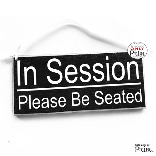 10x4 In Session Please Be Seated Wood Sign