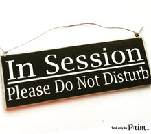 Load image into Gallery viewer, 12x4 In Session Do Not Disturb Wood In Progress Sign