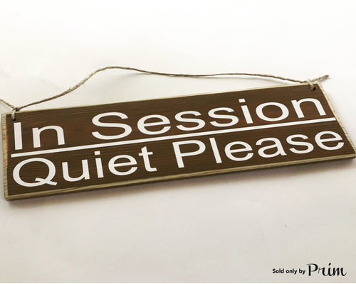 12x4 In Session Quiet Please Wood Shhh Soft Voices Sign