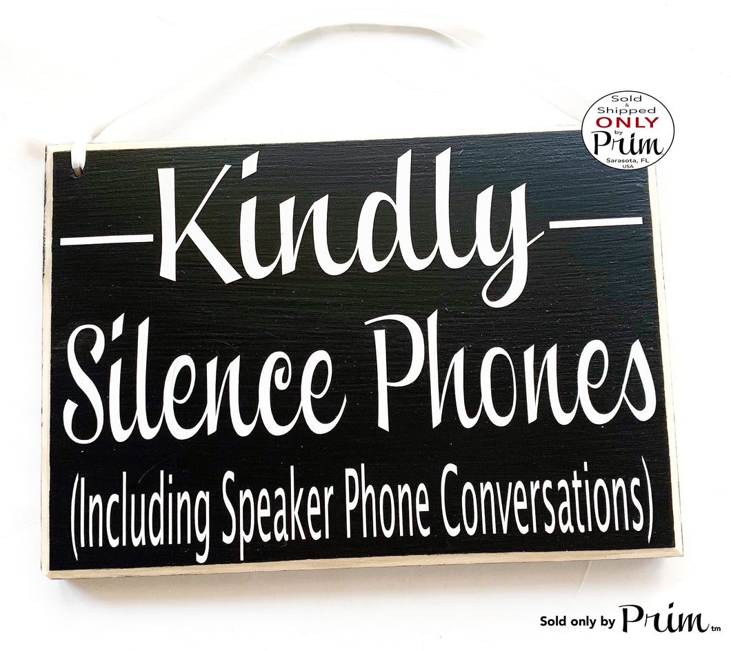 10x8 Kindly Silence Phones Including Speaker Phone Conversations Custom Wood Sign Please Refrain From Talking on Your Cell Shhh Quiet Door